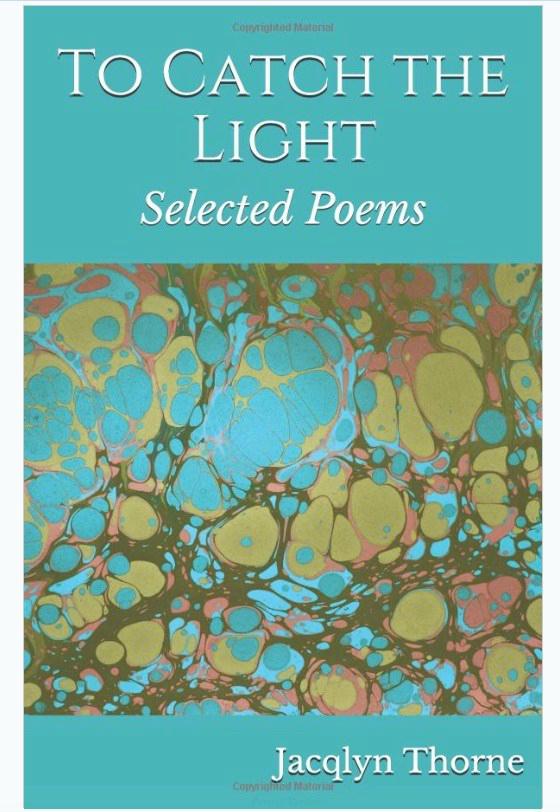 https://www.amazon.com/Catch-Light-Selected-Poems/dp/179394699X/ref=sr_1_2?s=books&ie=UTF8&qid=1548343510&sr=1-2